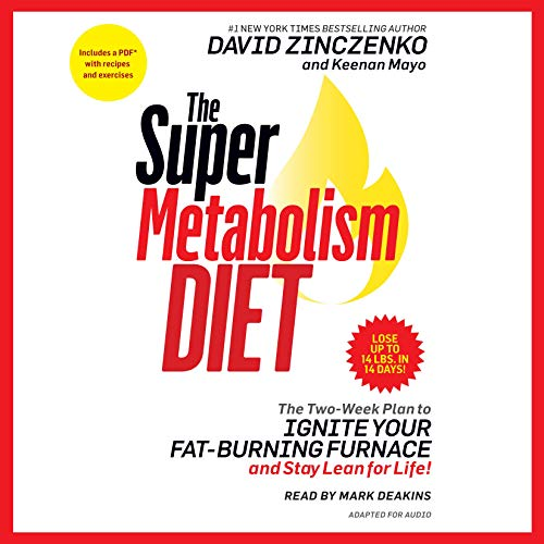 The Super Metabolism Diet     The Two-Week Plan to Ignite Your Fat-Burning Furnace and Stay Lean for Life!              Written by:                                                                                                                                 David Zinczenko,                                                                                        Keenan Mayo                               Narrated by:                                                                                                                                 Mark Deakins                      Length: 5 hrs and 32 mins     Not rated yet     Overall 0.0
