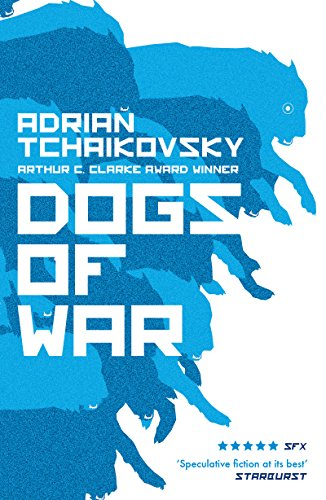 Dogs of War: from the winner of the Arthur C. Clarke Award (English Edition)