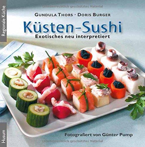 Küsten-Sushi: Exotisches neu interpretiert