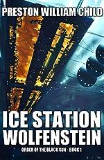 Ice Station Wolfenstein (Order of the Black Sun Series Book 1)