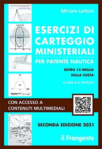 Esercizi di carteggio ministeriali per patente nautica entro 12 miglia dalla costa a vela e a motore