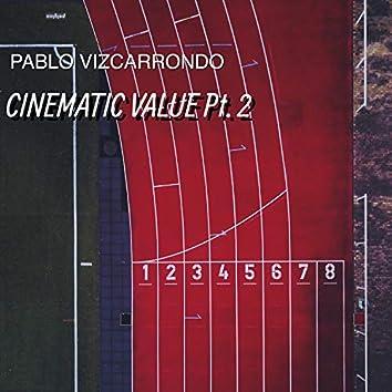 Cinematic Value, Pt. 2