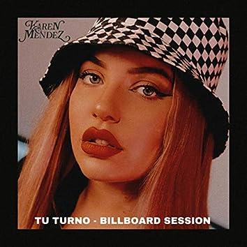 Tu Turno (Billboard Session)