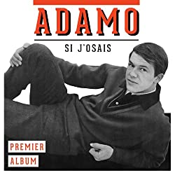 Adamo-Si J'Osais-Premier Album