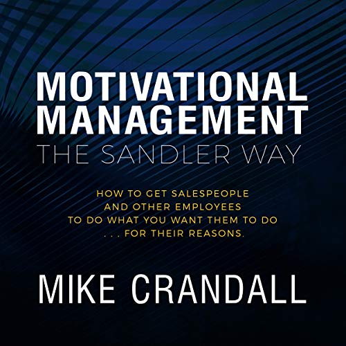 Motivational Management: The Sandler Way audiobook cover art