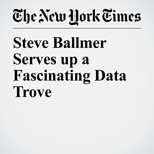 Steve Ballmer Serves up a Fascinating Data Trove audiobook cover art