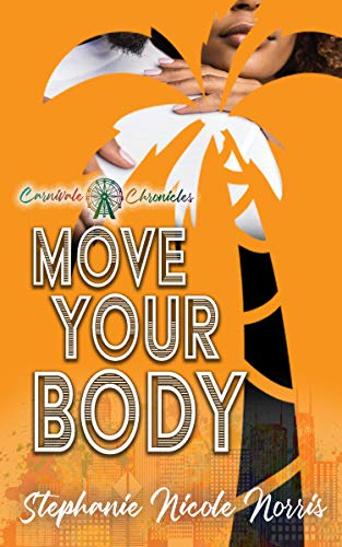 Move Your Body: Carnivale Chronicles by [Stephanie Nicole Norris]