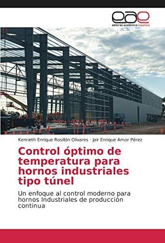 Control óptimo de temperatura para hornos industriales tipo túnel: Un enfoque al control moderno para hornos Industriales de producción continua