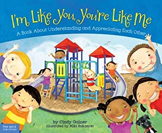I'm Like You, You're Like Me: A Book about Understanding and Appreciating Each Other