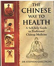 The Chinese Way to Health: A Self-help Guide to Traditional Chinese Medicine by Stephen Gascoigne (1997-04-03)