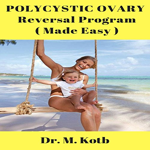 Polycystic Ovary Reversal Program (Made Easy) audiobook cover art