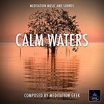 Calm Waters, Meditation Music, Sleep Sounds, Spa, Yoga