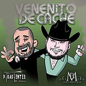 Venenito De Cache