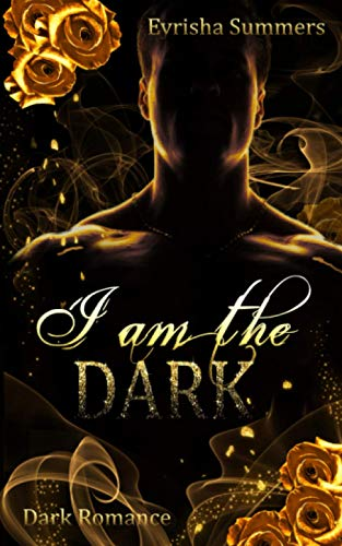 I am the Dark: Dark Mafia Romance (Band 1 von 2)