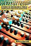 Storie di ordinaria fonia: Amplificazioni Compressioni Equalizzazioni