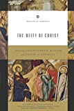 The Deity of Christ (Redesign) (Volume 3) (Theology in Community, 3)