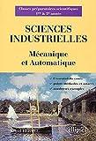 Sciences industrielles Mécanique et Automatique - Classes préparatoires scientifiques 1re et 2e année