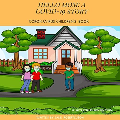 Hello Mom: A COVID-19 Story: Coronavirus Children's Book