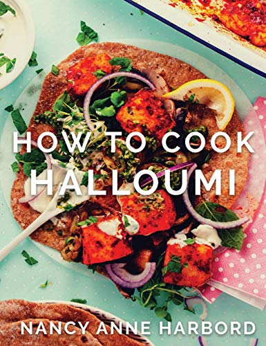 How to Cook Halloumi: Vegetarian feasts for every occasion