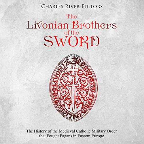 The Livonian Brothers of the Sword Titelbild