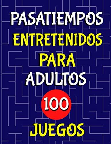 Pasatiempos Entretenidos Para Adultos 100 Juegos: Labertintos Grandes Listos Para Jugar en Casa Con 100 Retos Desafiantes y Divertidos