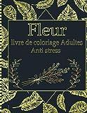 Fleurs Livre de coloriage adultes Anti stress: Magnifiques fleurs à colorier   Des coloriages de jonquilles, de tulipes, roses, marguerites, et d'autres, tout aussi belles