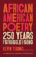 African American Poetry: 250 Years of Struggle & Song (LOA #333): A Library of America Anthology (The Library of America)
