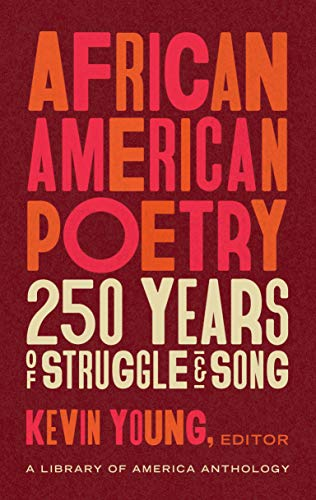 Compare Textbook Prices for African American Poetry: 250 Years of Struggle & Song LOA #333: A Library of America Anthology The Library of America  ISBN 9781598536669 by Young, Kevin