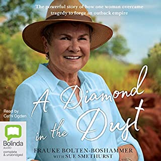 A Diamond in the Dust                   By:                                                                                                                                 Frauke Bolten-Boshammer,                                                                                        Sue Smethurst                               Narrated by:                                                                                                                                 Cathi Ogden                      Length: 9 hrs and 38 mins     10 ratings     Overall 4.7
