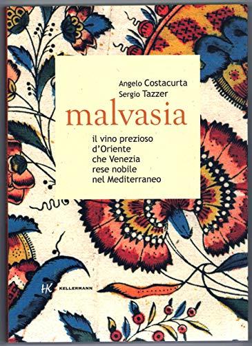 Malvasia. Il vino prezioso d'Oriente che Venezia rese nobile nel Mediterraneo (Grado babo)
