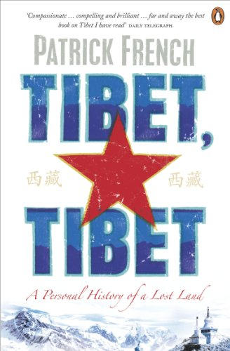 Tibet, Tibet: A Personal History of a Lost Land (English Edition)