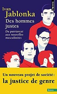 Des hommes justes : Du patriarcat aux nouvelles masculinités par Jablonka