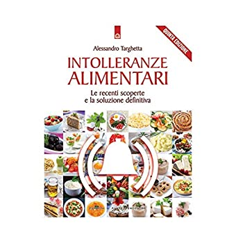 Paperback Intolleranze alimentari. Le recenti scoperte e la soluzione definitiva [Italian] Book