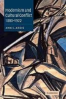 Modernism Cultural Conflc 1880-1922