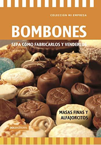 BOMBONES  - SEPA CÓMO FABRICARLOS Y VENDERLOS: masas finas y alfajorcitos (Spanish Edition)