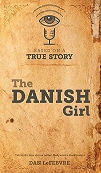 Based on a True Story: The Danish Girl by [Dan LeFebvre]