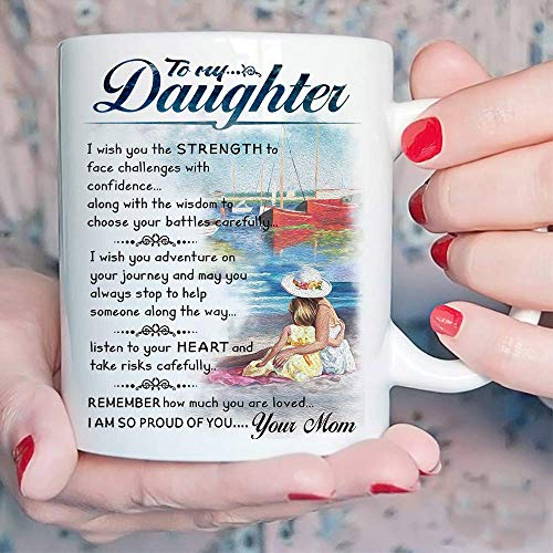 Beautifully Designed Gift for Daughter - To My Daughter Coffee Mug - 11 oz Novelty Ceramic Cup - Christmas Xmas Birthday Wedding Graduation Valentines Day Gift ideas for daughters Women