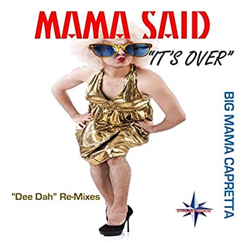 "Mama Said ""It's Over"" (""Dee Dah"" Remixes)"