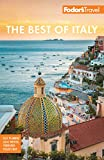 Fodor s The Best of Italy: Rome, Florence, Venice & the Top Spots in Between (Full-color Travel Guide)