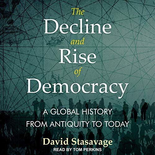 The Decline and Rise of Democracy cover art