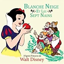 Blanche Neige et les sept nains - d'après l'oeuvre de Walt Disney