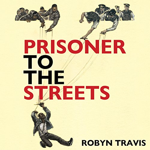 Prisoner to the Streets audiobook cover art