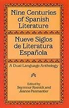 Nine Centuries of Spanish Literature : Nueve siglos de literatura española : A Dual-Language Anthology (Dover Dual Language Spanish)