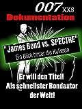 James Bond vs. Spectre - Ein Blick hinter die Kulissen