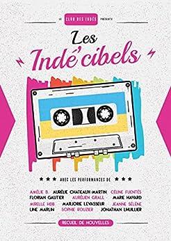 Les Indé'cibels par [Jonathan Lhuillier, Aurélien Grall, Jeanne Sélène]