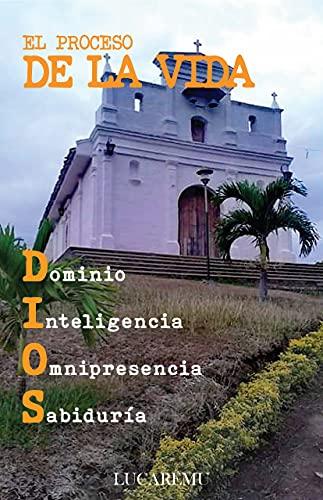 EL PROCESO DE LA VIDA: DIOS ES DOMINIO (Spanish Edition)