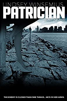 Patrician (Secret of Alba Book 2) by [Lindsey Winsemius]