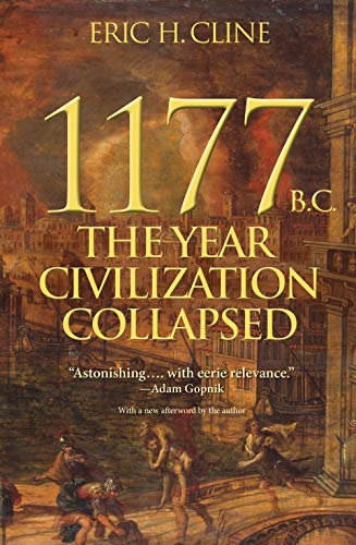 Compare Textbook Prices for 1177 B.C.: The Year Civilization Collapsed Turning Points in Ancient History Revised Edition ISBN 0787721925163 by Cline, Eric H.,Cline, Eric H.