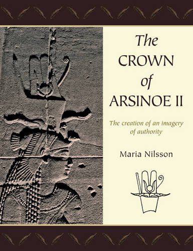 The Crown of Arsinoë II: The Creation of an Image of Authority