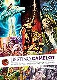 Destino Camelot. Reinos De Fantasia Del Cine Y La Television